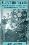Manufacturing Inequality: Gender Division in the French and British Metalworking Industries, 1914-1939