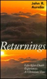 Returnings: Life-After-Death Experiences: A Christian View