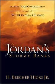 On Jordan's Stormy Banks: Leading Your Congregation Through the Wilderness of Change