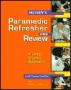 Mosby's Paramedic Refresher and Review: A Case-Studies Approach