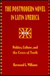 The Postmodern Novel in Latin America: Politics Culture and the Crisis of Truth