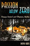 Passion Below Zero, Essays from Last Chance, Idaho