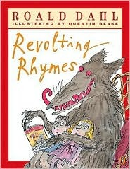 Roald Dahl's Revolting Rhymes by Roald Dahl