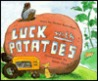 Luck with Potatoes