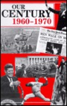 Our Century: 1960-1970