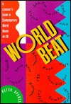 World Beat: A Listener's Guide to Contemporary World Music on CD