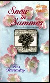 Snow in Summer by Tess Farraday