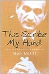 This Scribe, My Hand by Ben Belitt