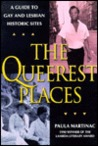 The Queerest Places: A National Guide to Gay and Lesbian Historic Sites