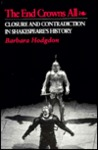 The End Crowns All: Closure and Contradiction in Shakespeare's History