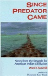 Since Predator Came: Notes from the Struggle for American Indian Liberation