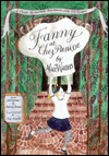 Fanny at Chez Panisse: A Child's Restaurant Adventure with 46 Recipes