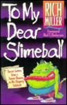 To My Dear Slimeball: Letters from a Senior Demon to His Sidekick...in the Spirit of C.S. Lewis