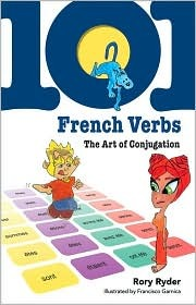 101 French Verbs: The Art of Conjugation