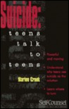 Suicide: Teens Talk to Teens (Self-Counsel)