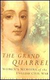 The Grand Quarrel: Women's Memoirs of the English Civil War