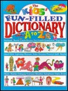 The Kids' Fun-Filled Dictionary A to Z
