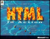 Html in Action: Hot Tips for Cool Sites