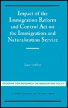 Impact of the Immigration Reform and Control ACT: On the Immigration and Naturalization Service