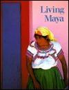 Living Maya by Walter F. Morris Jr.