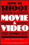 How to Shoot a Movie and Video Story: The Technique of Pictorial Continuity