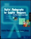 Digital Photography for Graphic Designers by Lee Varis
