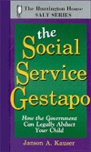 Social Service Gestapo: How the Government Can Legally Aduct Your Child