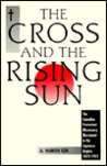 The Cross and the Rising Sun: The Canadian Protestant Missionary Movement in the Japanese Empire, 1872-1931
