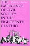 The Emergence of Civil Society in the Eighteenth Century: A Privileged Moment in the History of England, Scotland, and France