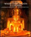 Where Every Breath is a Prayer by Jon Ortner