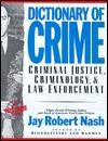 Dictionary of Crime: Criminal Justice, Criminology & Law Enforcement