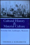 Cultural History And Material Culture: Everyday Life, Landscapes, Museums