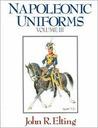 Napoleonic Uniforms: Vassals And Enemies (2 Volume Set, Volumes Iii & Iv) (Vol 3)