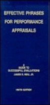 Effective Phrases for Performance Appraisals by James E. Neal Jr.