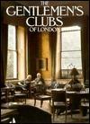 The Gentlemen's Clubs of London