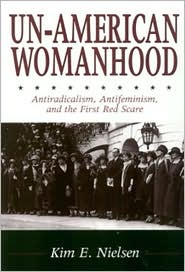 UN-AMERICAN WOMAN: ANTI-RACISM, ANTI-FEMINISM, AND THE FIRST RED SCARE
