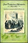 san-francisco-memoirs-1835-1851-eyewitness-accounts-of-the-birth-of-a-city