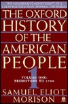 The Oxford History of the American People, Volume 1: Prehistory to 1789