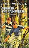 Spirit in the Rainforest by Eric  Wilson