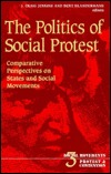 The Politics of Social Protest: Comparative Perspectives on States and Social Movements