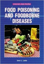 Food Poisoning and Foodborne Diseases by Sara Latta