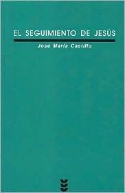 El Seguimiento De Jesus/ Following Jesus (Verdad E Imagen)