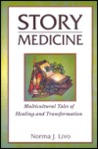 Story Medicine: Multicultural Tales of Healing and Transformation