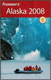 Frommer's Alaska 2008 by Charles Wohlforth