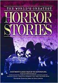The World's Greatest Horror Stories by Stephen Jones