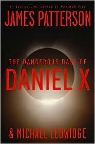 The Dangerous Days of Daniel X (Daniel X, #1)