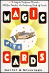 Magic With Cards: 113 Easy To Perform Miracles With An Ordinary Deck Of Cards
