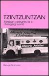 Tzintzuntzan: Mexican Peasants In A Changing World