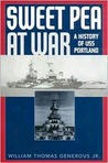Sweet Pea at War: A History of USS Portland