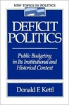 Deficit Politics by Donald F. Kettl